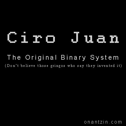 Meme - The original binary system: Ciro Juan
