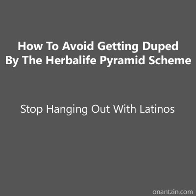 Meme - How to avoid getting duped by the Herbalife pyramid scheme