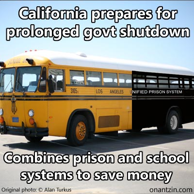 Meme -- Govt shutdown: California prepares for prolonged govt shutdown, Combines prison and school systems to save money
