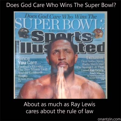 Meme - Stupid Sports Illustrated Question. Does God Care Who Wins The Super Bowl? About as much as Ray Lewis cares about the r