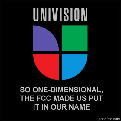 Meme - Univision: So one-dimensional, the FCC made us put it in our name